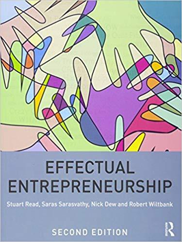 Effectual Entrepreneurship Paperback – 22 Aug 2016 by Stuart Read, Saras Sarasvathy , Nick Dew , Robert Wiltbank