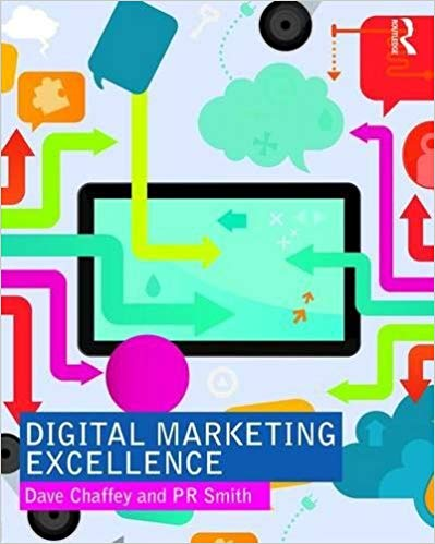 Digital Marketing Excellence: Planning, Optimizing and Integrating Online Marketing Paperback – 1 Jan 2017 by Dave Chaffey